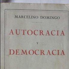 Libros antiguos: AUTOCRACIA Y DEMOCRACIA- MARCELINO DOMINGO - REPÚBLICA 1925- EDITORIAL ATLÀNTIDA. Lote 56487473