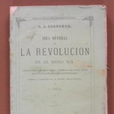 Libros antiguos: IDEA GENERAL DE LA REVOLUCION EN EL SIGLO XIX. P. J. PROUDHON. Lote 56488781