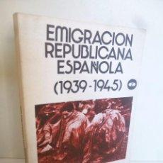 Libri antichi: EMIGRACIÓN REPUBLICANA ESPAÑOLA 1939-1945 (ALBERTO FERNÁNDEZ) COL LEE Y DISCUTE. SERIE R Nº 30. ZERO. Lote 57046226