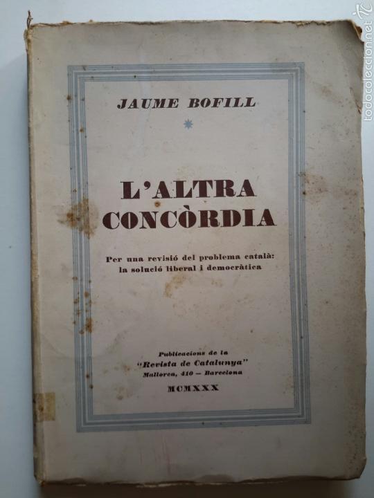 JAUME BOFILL. L'ALTRA CONCÒRDIA. 1930. CATALANISMO. CATALANISME. FRANCISCO CAMBÓ (Libros Antiguos, Raros y Curiosos - Pensamiento - Política)