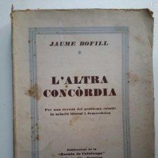 Libros antiguos: JAUME BOFILL. L'ALTRA CONCÒRDIA. 1930. CATALANISMO. CATALANISME. FRANCISCO CAMBÓ. Lote 57068051