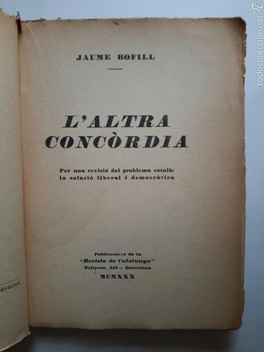 Libros antiguos: Jaume Bofill. L'altra concòrdia. 1930. Catalanismo. Catalanisme. Francisco Cambó - Foto 2 - 57068051