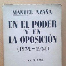 Libros antiguos: EN EL PODER Y EN LA OPOSICIÓN (1932-1934). - MANUEL AZAÑA-. Lote 57164843