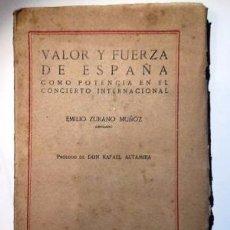 Livres anciens: VALOR Y FUERZA DE ESPAÑA 1922. ZURANO MUÑOZ, EMILO. PROLOGO D. RAFAEL ALTAMIRA. Lote 57230295