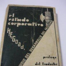 Libros antiguos: EL ESTADO CORPORATIVO. UN ESTUDIO DEL DESARROLLO DEL FASCISMO. H.E. GOAD (1933 FALANGE. Lote 57241478