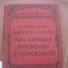Libros antiguos: LEGISLACIÓN ELÉCTORAL VIGENTE PARA DIPUTADOS PROVINCIALES Y CONCEJALES. MADRID 1891. GONGORA EDITOR.. Lote 57339017