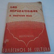 Libros antiguos: LOS SEPARATISMOS, S. MONTERO DIAZ CUADERNOS DE CULTURA 1931 INTERESANTISIMO. Lote 57546710
