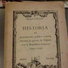 Libros antiguos: HISTORIA DEL PENSAMIENTO POLÍTICO CATALÁN DURANTE LA GUERRA (OSSORIO, ANGEL). Lote 57628318