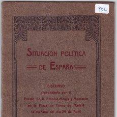Libros antiguos: SITUACIÓN POLÍTICA DE ESPAÑA . DISCURSO DE EXCMO. SR. D. ANTONIO MAURA Y MONTANER 1917. Lote 57669803