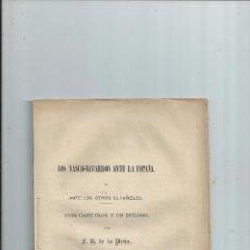 Libros antiguos: C. 1880 - LOS VASCO-NAVARROS ANTE LA ESPAÑA Y ANTE LOS OTROS ESPAÑOLES - PEÑA, F.R. DE LA. Lote 57695728