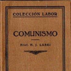 Libros antiguos: HAROLD LASKY : COMUNISMO (LABOR, 1931). Lote 117658488