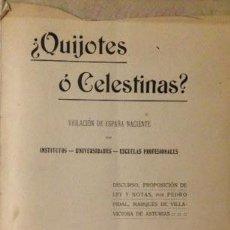 Libros antiguos: P. PIDAL: ¿QUIJOTES O CELESTINAS? VIOLACIÓN DE ESPAÑA NACIENTE POR INSTITUTOS, UNIVERSIDADES, ESCUEL. Lote 58182693