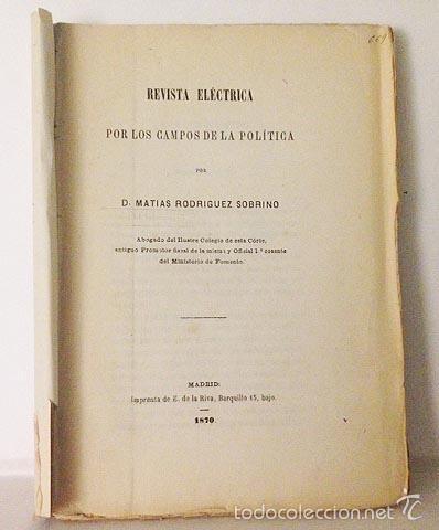 REVISTA ELÉCTRICA: POR LOS CAMPOS DE LA POLÍTICA. 1870. (MORALIDAD POLÍTICA, IGLESIA Y ESTADO, PENA (Libros Antiguos, Raros y Curiosos - Pensamiento - Política)