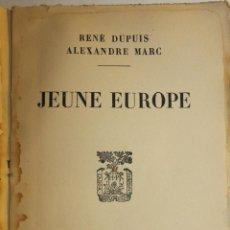 Libros antiguos: JEUNE EUROPE - RENÉ DUPUIS, ALEX MARC - LIBRAIRIE PLON PARIS - 1933. Lote 58625351