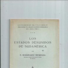Libros antiguos: LOS ESTADOS DESUNIDOS DE SUDAMÉRICA - E. RODRÍGUEZ MENDOZA - VALLADOLID 1927 - INTONSO. Lote 58926090