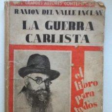 Libros antiguos: LA GUERRA CARLISTA RAMON DEL VALLE INCLAN. Lote 59889295