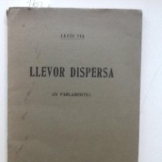 Libros antiguos: LLEVOR DISPERSA. IV PARLAMENTS. 1918 LLUIS VIA. Lote 59895003