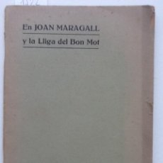 Libros antiguos: EN JOAN MARAGALL Y LA LLIGA DEL BON MOT. 1909. . Lote 59982839