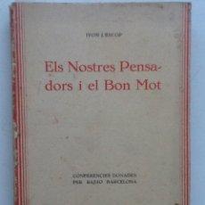 Libros antiguos: ELS NOSTRES PENSADORS I EL BON MOT. 1935 IVON L'ESCOP. Lote 60057359