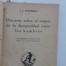 Libros antiguos: DISCURSO SOBRE EL ORIGEN DE LA DESIGUALDAD ENTRE LOS HOMBRES. 1921 J. ROUSSEAU TRAD. ANGEL PUMAREGA. Lote 60261935