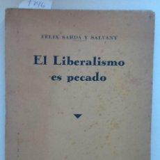 Libros antiguos: EL LIBERALISMO ES PECADO. 1936 FELIX SARDA Y SALVANY. Lote 60286339