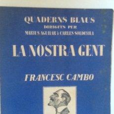 Libros antiguos: LA NOSTRA GENT. FRANCESC CAMBO 1925. MARIUS AGUILAR I CARLES SOLDEVILA. Lote 60328115