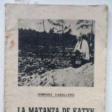 Libros antiguos: LA MATANZA DE KATYN. VISION SOBRE RUSIA. GIMENEZ CABALLERO. Lote 60561575