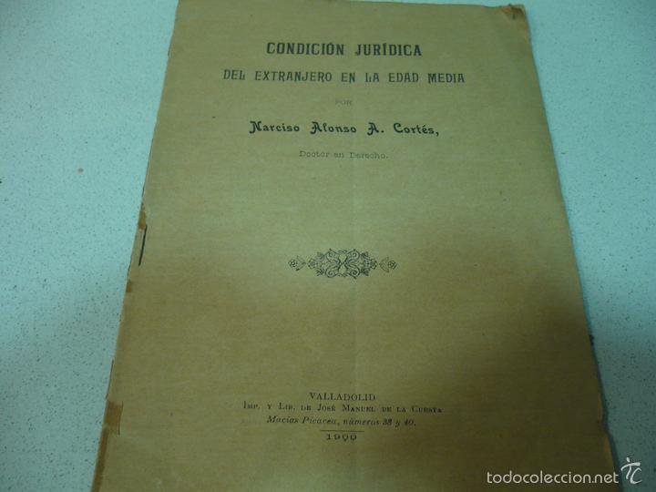 CONDICION JURIDICA DEL EXTRANJERO EDAD MEDIA ,N.ALONSO VALLADOLID 1900 IMP.J.M.CUESTA (Libros Antiguos, Raros y Curiosos - Pensamiento - Política)