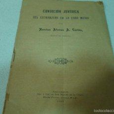 Libros antiguos: CONDICION JURIDICA DEL EXTRANJERO EDAD MEDIA ,N.ALONSO VALLADOLID 1900 IMP.J.M.CUESTA. Lote 60886847