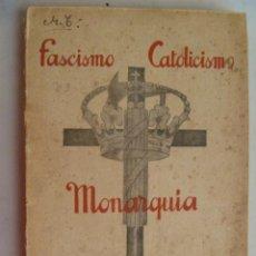 Libros antiguos: FASCISMO , CATOLICISMO , MONARQUIA . DEL MARQUES DE LA ELISEDA ... MADRID , 1935. Lote 61040791