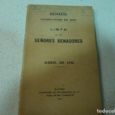 Libros antiguos: LISTA DE LOS SEÑORES SENADORES ABRIL 1921 MADRID IMPR.SU.RIVADENEYRA. Lote 61422087