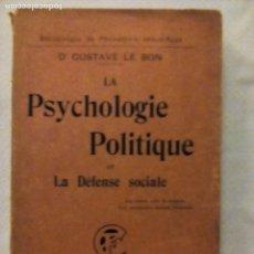 Libros antiguos: LA PSYCHOLOGIE POLITIQUE ET LA DÉFENSE SOCIALE. GUSTAVE LE BON.. Lote 61624428