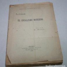 Libros antiguos: EL IDEALISMO MODERNO, G. VILLA, DANIEL JORRO EDITOR 1906, LIBRO ANTIGUO, B. CIENTIFICO FILOSOFICA. Lote 61814244
