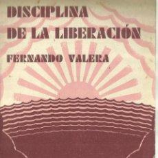 Libros antiguos: DISCIPLINA DE LA LIBERACIÓN. FERNANDO VALERA. CUADERNOS DE CULTURA. VALENCIA.1931. Lote 62239160