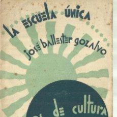 Libros antiguos: LA ESCUELA ÚNICA. JOSÉ BALLESTER GOZALVO. CUADERNOS DE CULTURA. VALENCIA.1930. Lote 62240532