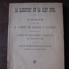 Libros antiguos: LA LIBERTAT EN LA LLEY CIVIL 1904. EN CATALAN. Lote 62528836