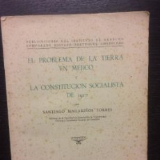 Libros antiguos: EL PROBLEMA DE LA TIERRA EN MEJICO Y LA CONSTITUCION SOCIALISTA DE 1917, SANTIAGO MAGARIÑOS TORRES. Lote 62611648