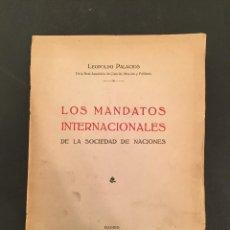Libros antiguos: 1928 LEOPOLDO PALACIOS: LOS MANDATOS INTERNACIONALES DE LA SOCIEDAD DE NACIONES. - DEDICATORIA. Lote 62626756