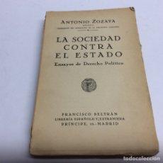 Libros antiguos: LA SOCIEDAD CONTRA EL ESTADO. ENSAYOS DE DERECHO POLITICO / ANTONIO ZOZAYA. Lote 63789994