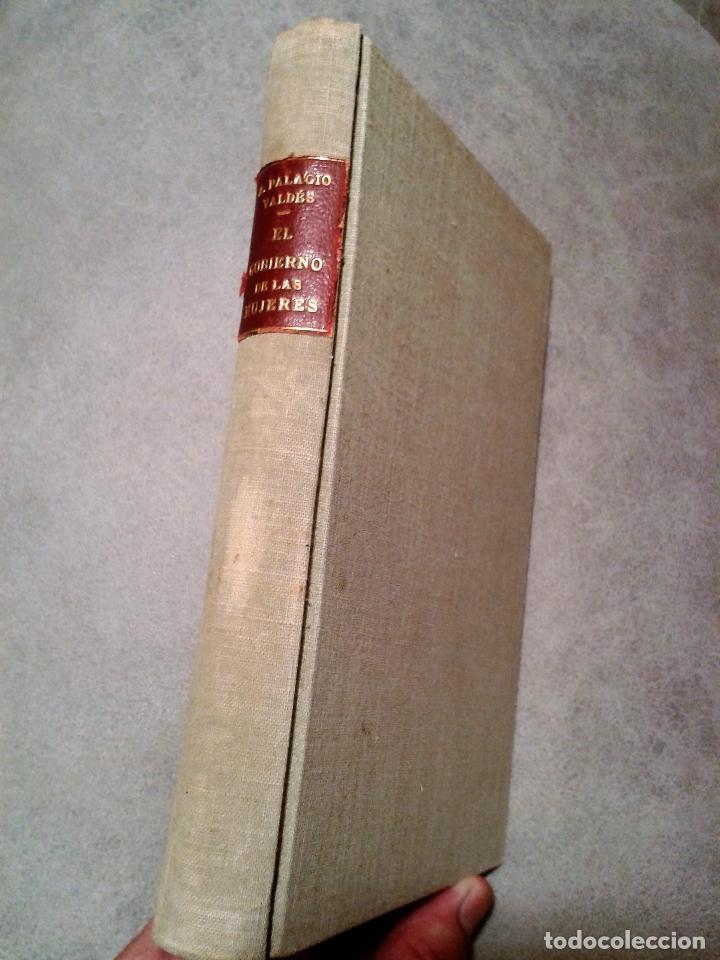 EL GOBIERNO DE LAS MUJERES, ENSAYO HISTÓRICO DE POLÍTICA FEMENINA. PALACIO VALDÉS (1931) (Libros Antiguos, Raros y Curiosos - Pensamiento - Política)