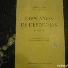 Libros antiguos: CIEN AÑOS DE DESDICHAS J.M.SOLA TIPO.CATOLICA 1912 BARCELONA. Lote 65432955
