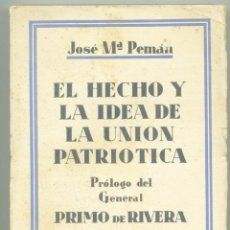 Libros antiguos: EL HECHO Y LA IDEA DE LA UNION PATRIÓTICA JOSÉ Mª PEMÁN. 1929.. Lote 66156354