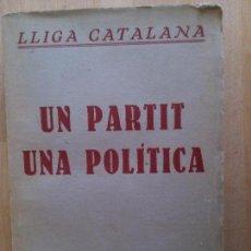 Libros antiguos: LLIGA CATALANA. UN PARTIT, UNA POLITICA.. Lote 66813130