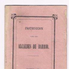 Libros antiguos: INSTRUCCIÓN PARA LOS ALCALDES DE BARRIO - 1869 - VALENCIA. Lote 66915102