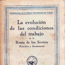 Libros antiguos: LA EVOLUCIÓN DE LAS CONDICIONES DEL TRABAJO EN LA RUSIA DE LOS SOVIETS (1930) CIGES APARICIO. Lote 66939842