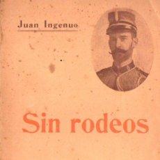 Libros antiguos: JUAN INGENUO - EDUARDO SAAVEDRA MAGDALENA : SIN RODEOS (HENRICH. C. 1911). Lote 67297625