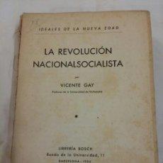 Libros antiguos: LA REVOLUCIÓN NACIONAL-SOCIALISTA.VICENTE GAY 1934. Lote 67807811