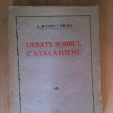 Libros antiguos: DEBATS SOBRE'L CATALANISME. A. ROVIRA I VIRGILI. Lote 67912313