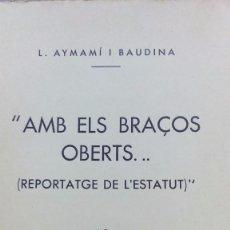 Libros antiguos: AMB ELS BRAÇOS OBERTS.. - REPORTATGE DE L'ESTATUT -. L. AYMAMI, EDITORIAL POLIGLOTA, 1932.. Lote 68005749