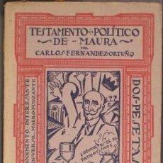 Libros antiguos: FERNANDEZ ORTUÑO, CARLOS: TESTAMENTO POLITICO DE MAURA. 1923. Lote 69858757